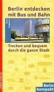 9783897731110: Berlin entdecken mit Bus und Bahn.