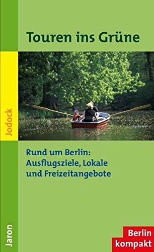 9783897731387: Touren ins Grüne: Berlins Umland: Ausflugsziele, Lokale und Freizeitangebote