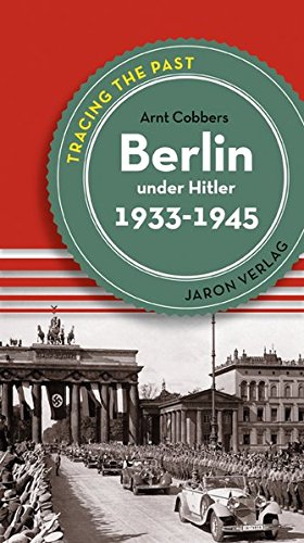 9783897737129: Berlin under Hitler 1933-1945: Tracing the Past: Places, Buildings and Events 1933­1945