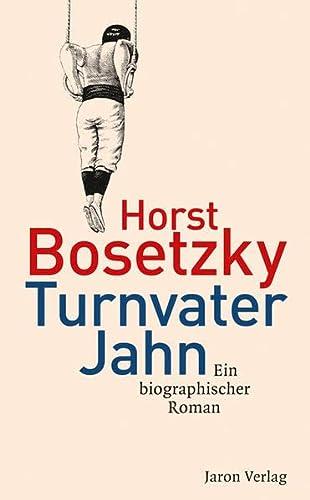 9783897737556: Turnvater Jahn: Ein biographischer Roman