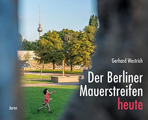 9783897737563: Der Berliner Mauerstreifen heute: Mit Texten von Friederike Frach und einem Vorwort von Wolfgang Thierse