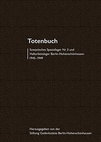 9783897737570: Totenbuch Sowjetisches Speziallager Nr. 3 und Haftarbeitslager Berlin-Hohenschönhausen 1945-1949