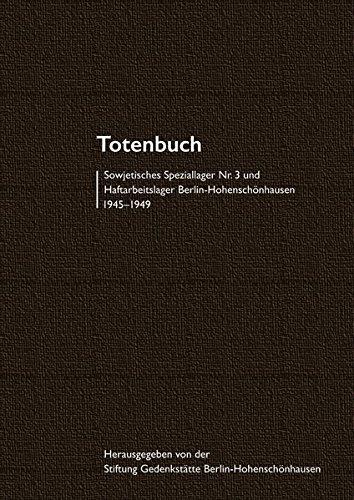 9783897737570: Totenbuch Sowjetisches Speziallager Nr. 3 und Haftarbeitslager Berlin-Hohensch�nhausen 1945-1949: Zusammengestellt und erl�utert von Peter Erler. Mit einem Vorwort von Hubertus Knabe