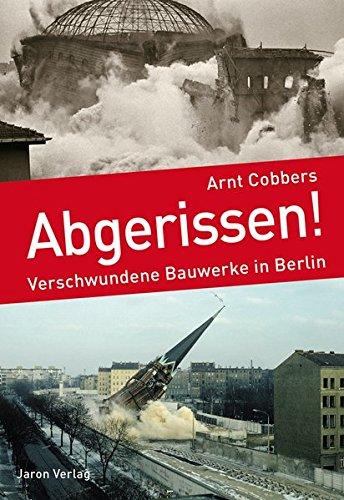 9783897737648: Abgerissen!: Verschwundene Bauwerke in Berlin