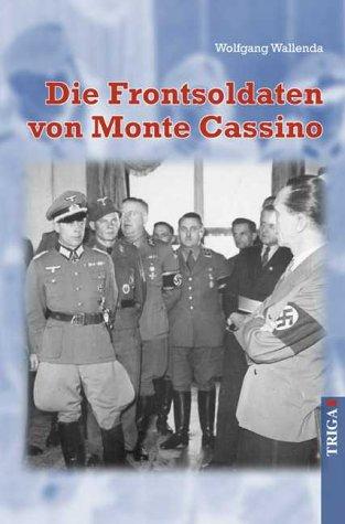 9783897742642: Die Frontsoldaten von Monte Cassino.