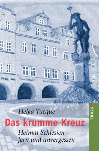 9783897745186: Das krumme Kreuz: Heimat Schlesien - fern und unvergessen