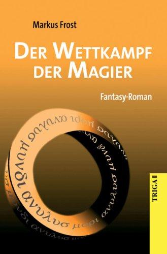 9783897745926: Der Wettkampf der Magier: Fantasy-Roman