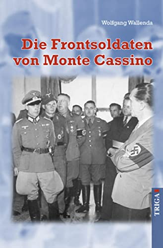 9783897747173: Die Frontsoldaten von Monte Cassino