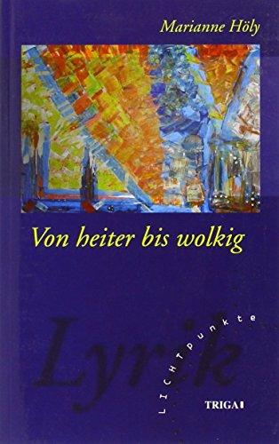 9783897747203: Von heiter bis wolkig: Lyrische Texte und Erzählungen aus dem Leben