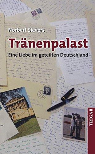 9783897748279: Tränenpalast: Eine Liebe im geteilten Deutschland