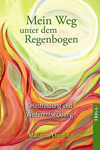 9783897748415: Mein Weg unter dem Regenbogen: Impulse zur Selbstfindung und Weiterentwicklung