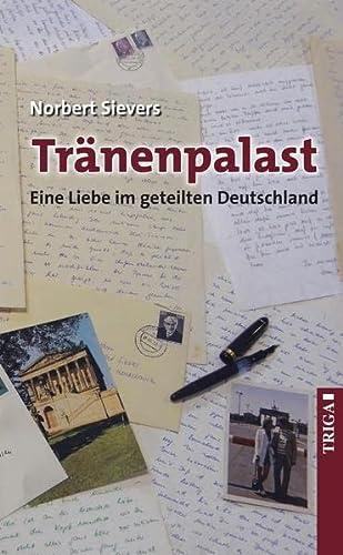 9783897749580: Tränenpalast: Eine Liebe im geteilten Deutschland