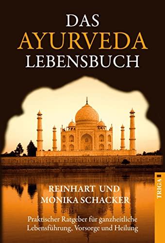 9783897749634: Das Ayurveda Lebensbuch: Praktischer Ratgeber für ganzheitliche Lebensführung, Vorsorge und Heilung