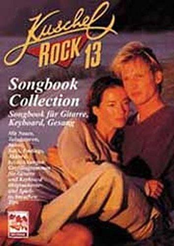 9783897750203: Kuschelrock Songbook Collection. Songbook für Gitarre, Keyboard, Klavier und Gesang: Kuschelrock, Songbook Collection, Nr.13