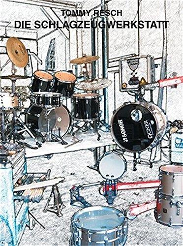 9783897750746: Die Schlagzeugwerkstatt: Themen am Instrument. Technik und Attitude