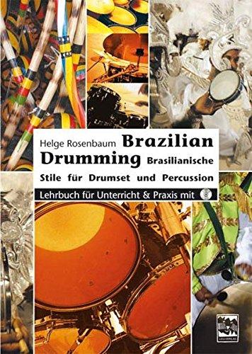 Brazilian Drumming: Brasilianische Stile für Drumset und: Rosenbaum, Helge