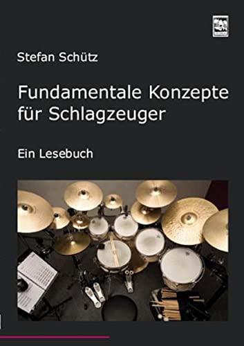 9783897751033: Fundamentale Konzepte f�r Schlagzeuger: Ein Lesebuch