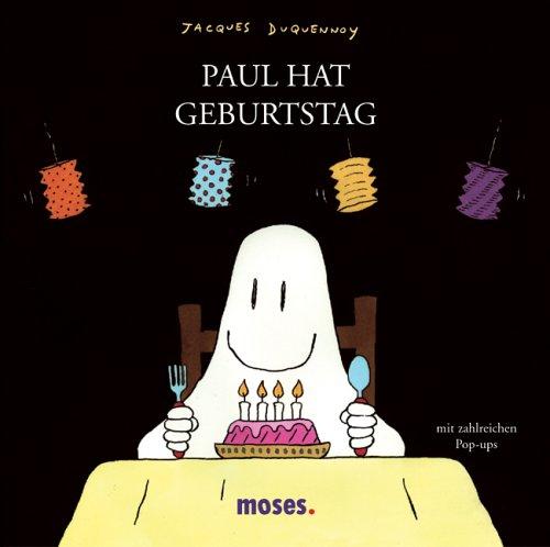 9783897772588: Paul hat Geburtstag. Mit zahlreichen Pop-ups