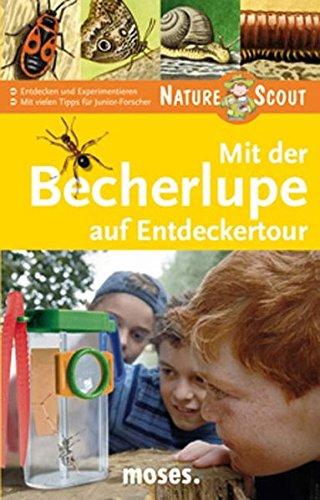 9783897773493: Mit der Becherlupe auf Entdeckertour. Nature Scout