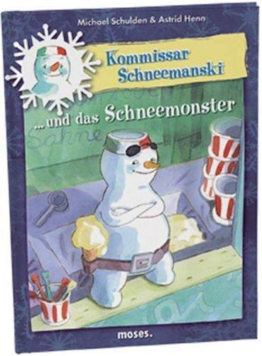 9783897773967: Kommissar Schneemanski und das Schneemosnter