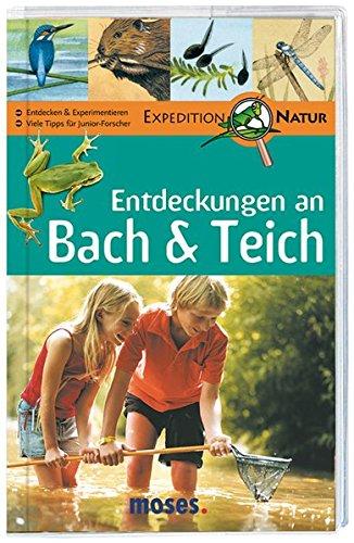 Entdeckungen an Bach & [und] Teich. Mit Ilustrationen von Steffen Walentowitz.