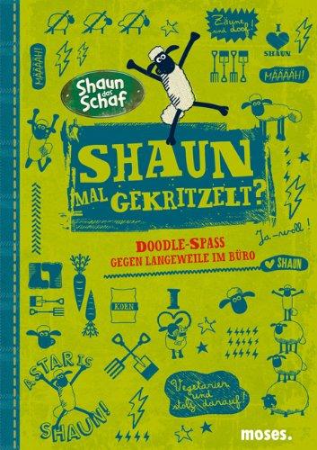 9783897776074: Shaun mal gekritzelt?: Doodle-Spass gegen Langeweile im B�ro