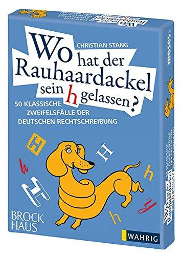 9783897777439: Wo hat der Rauhaardackel sein h gelassen? 50 klassische Zweifelsfälle der deutschen Rechtschreibung