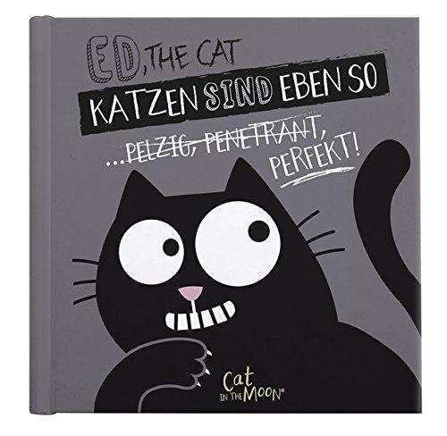 Ed, the Cat - Katzen sind eben so: Arndt Wiebus; Oliver Domzalski