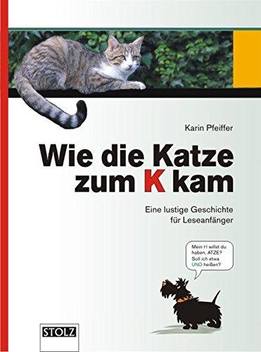 9783897782303: Wie die Katze zum K kam