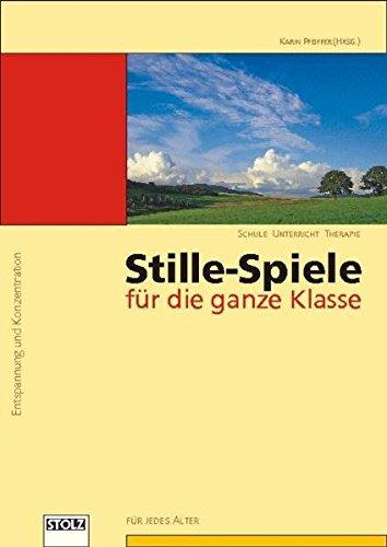 Stille-Spiele für die ganze Klasse: Stille-Übungen für zwischendurch und jederzeit: ...