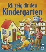 9783897821798: Ich zeig dir den Kindergarten