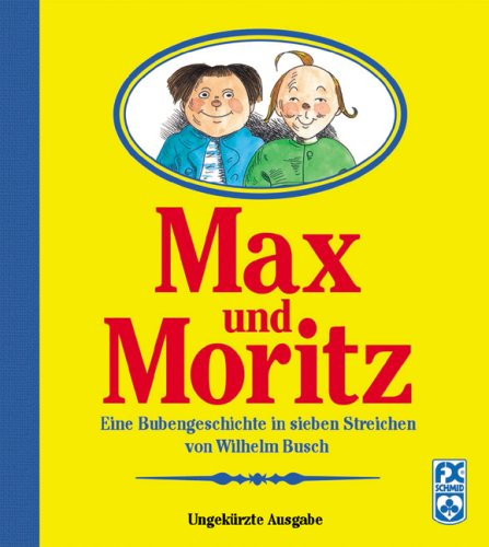 9783897823051: Max und Moritz: Eine Bubengeschichte in sieben Streichen von Wilhelm Busch