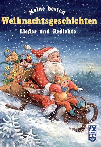 9783897827608: Meine besten Weihnachtsgeschichten Lieder und Gedichte (Livre en allemand)