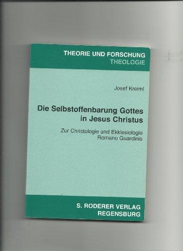 9783897831995: Die Selbstoffenbarung Gottes in Jesus Christus: Zur Christologie und Ekklesiologie Romano Guardinis (Theologie)