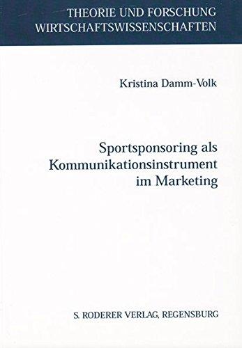 Sportsponsoring als Kommunikationsinstrument im Marketing: Kristina Damm-Volk