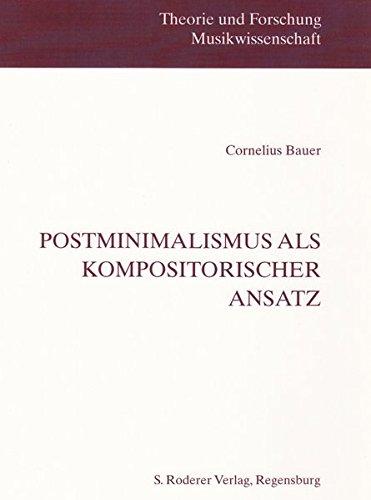 Postminimalismus als kompositorischer Ansatz: Cornelius Bauer