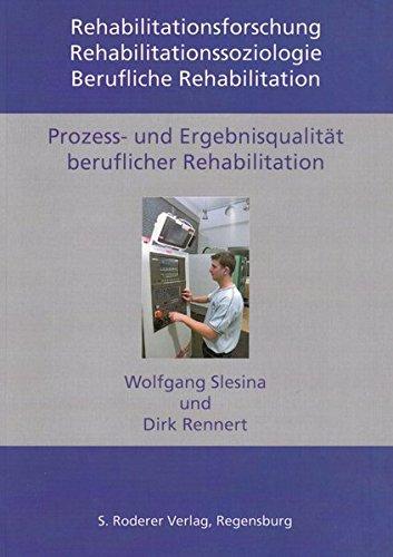 Prozess- und Ergebnisqualität beruflicher Rehabilitationsmaßnahmen: Wolfgang Slesina