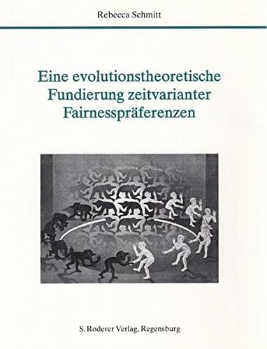 Eine evolutionstheoretische Fundierung zeitvarianter Fairnesspräferenzen: Rebecca Schmitt