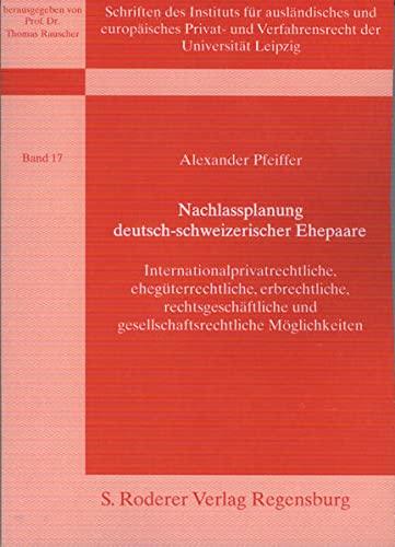 Nachlassplanung deutsch-schweizerischer Ehepaare: Alexander Pfeiffer