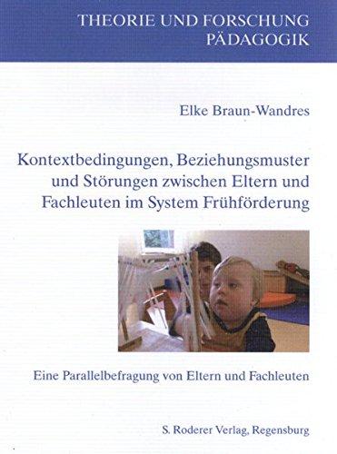 Kontextbedingungen, Beziehungsmuster und Störungen zwischen Eltern und Fachleuten im System Fr...