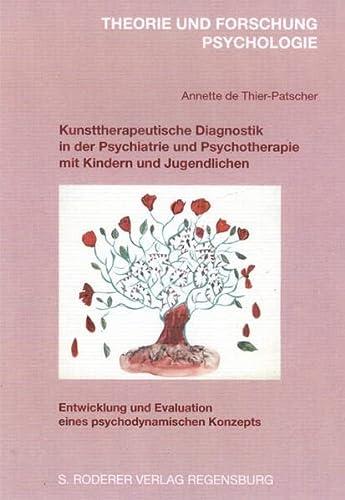 Kunsttherapeutische Diagnostik in der Psychiatrie und Psychotherapie mit Kindern und Jugendlichen: ...
