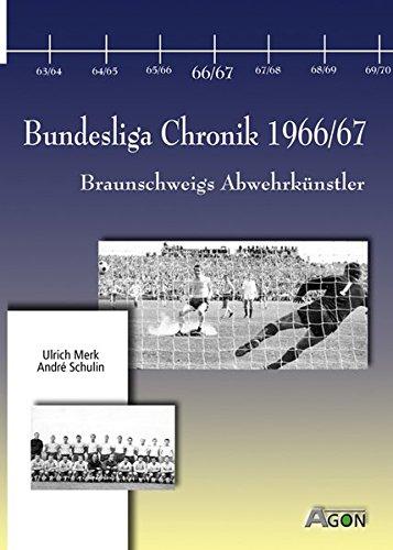 9783897840867: Bundesliga Chronik 1966/1967. Braunschweigs Abwehrkünstler