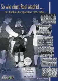 So wie einst Real Madrid. Der Fußball-Europapokal: Klaus Leger