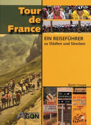 Tour de France - Ein Reiseführer zu: Hoppe, Bürte