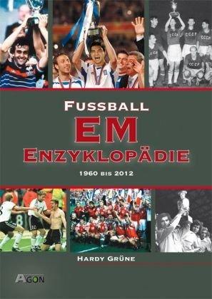 9783897843509: Fußball EM-Enzyklopädie 1960-2012