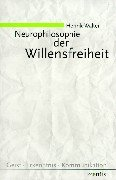 9783897850521: Neurophilosophie der Willensfreiheit: Von libertarischen Illusionen zum Konzept natürlicher Autonomie