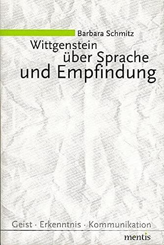 Wittgenstein über Sprache und Empfindung: Barbara Schmitz