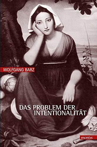 Das Problem der Intentionalität: Wolfgang Barz