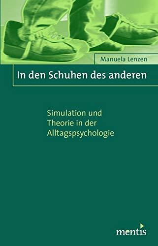 9783897853942: In den Schuhen des anderen: Simulation und Theorie in der Alltagspsychologie