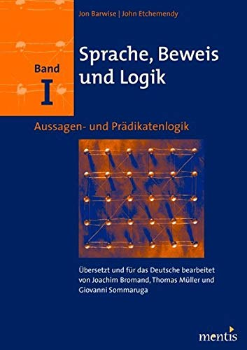 Sprache, Beweis und Logik. Band I: Aussagen- und Prädikatenlogik (Paperback): John Barwise, John ...